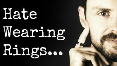 Hate Wearing Rings