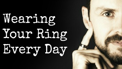 Wearing Your Ring Every Day