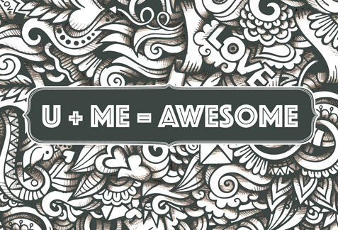 U + Me = Awesome